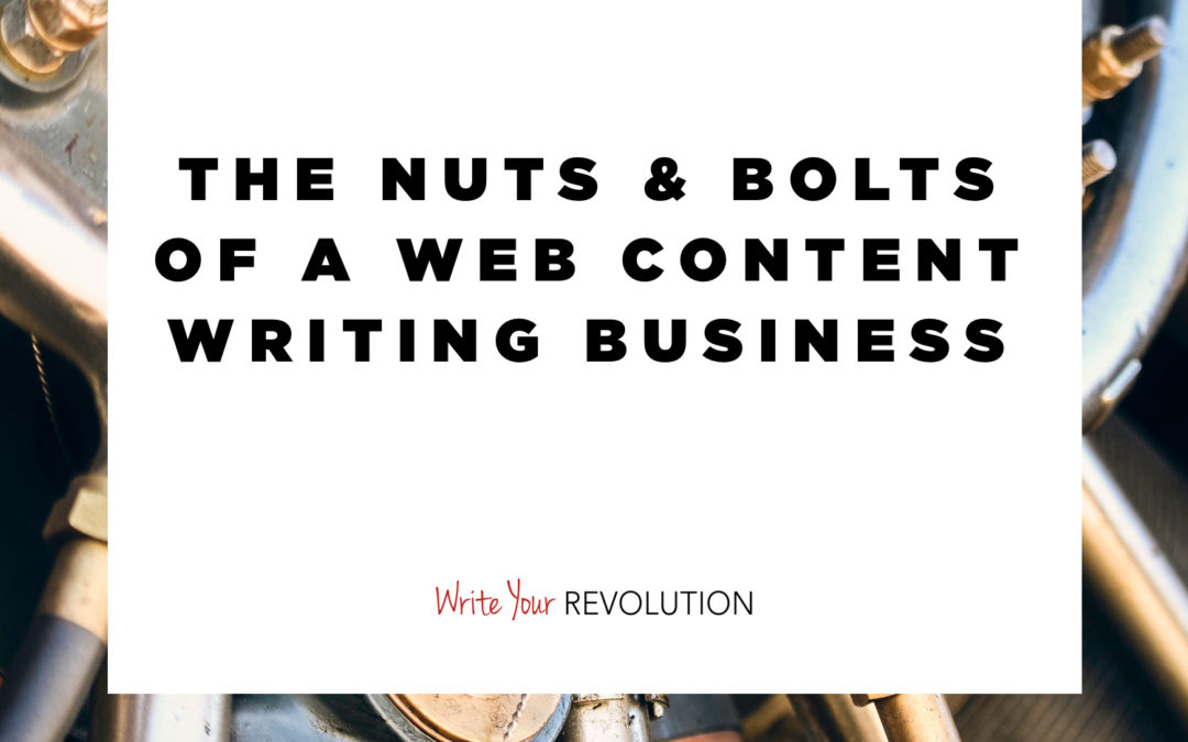The Nuts and Bolts of a Web Content Writing Business