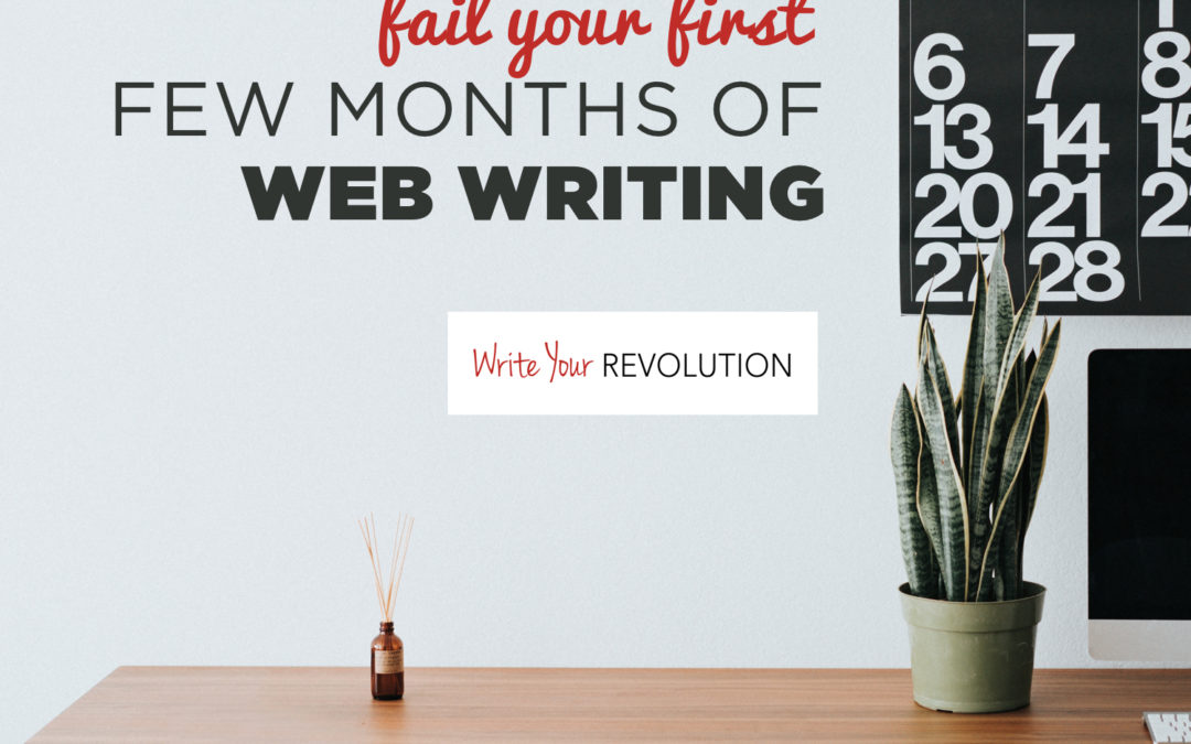 How Not to Fail Your First Few Months of Web Writing
