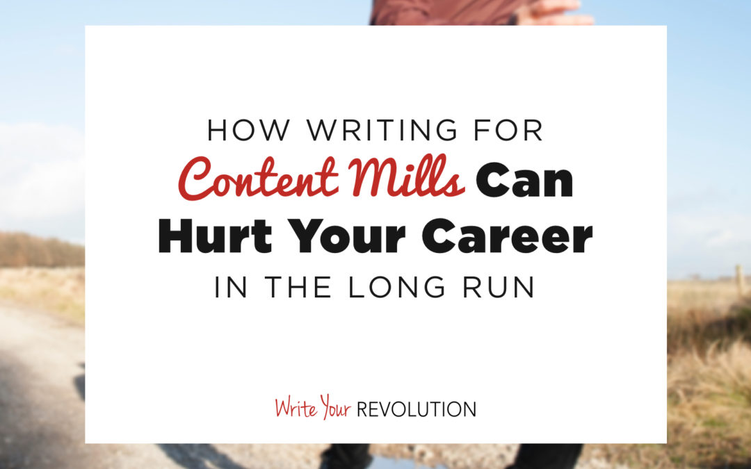 How Writing for Content Mills Can Hurt Your Career in the Long Run