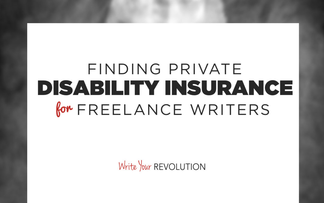 Finding Private Disability Insurance for Freelance Writers
