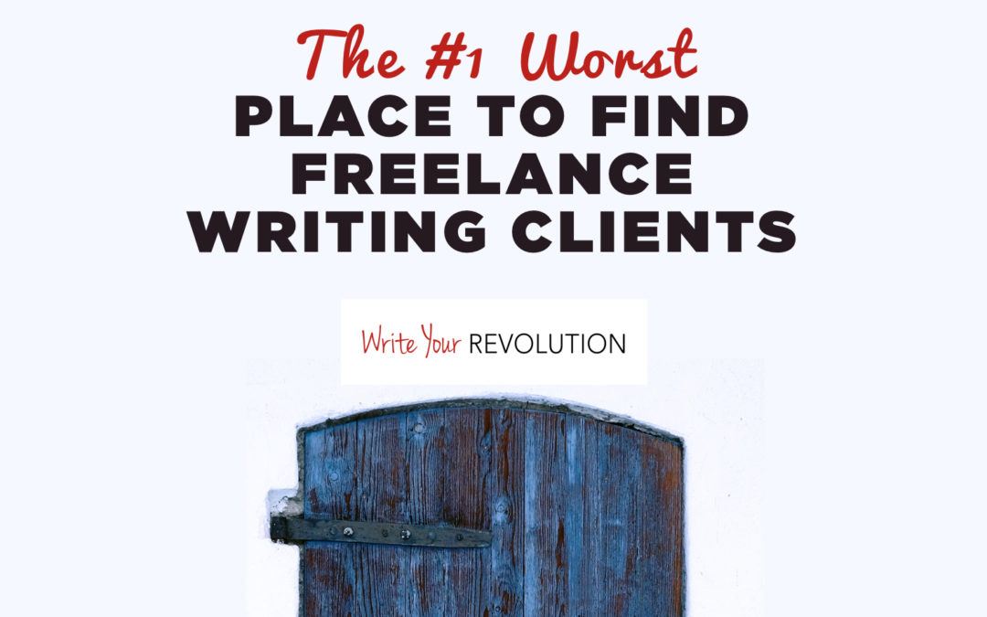 The #1 Worst Place to Find Freelance Writing Clients