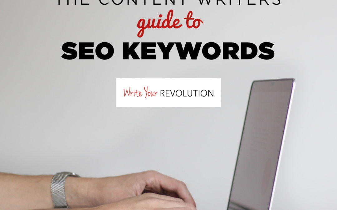 The Content Writers Guide to SEO Keywords