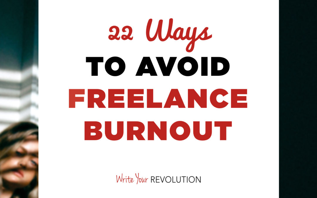 22 Ways To Avoid Freelancer Burnout