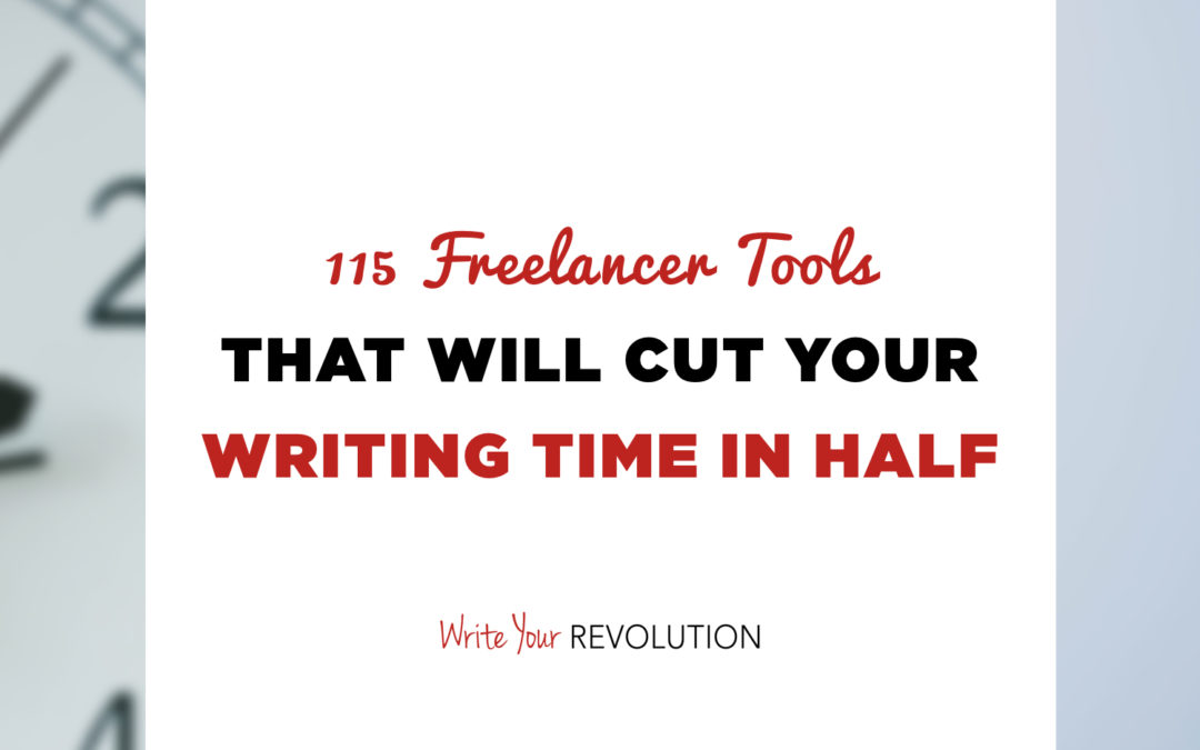 115 Freelancer Tools That Will Cut Your Writing Time In Half