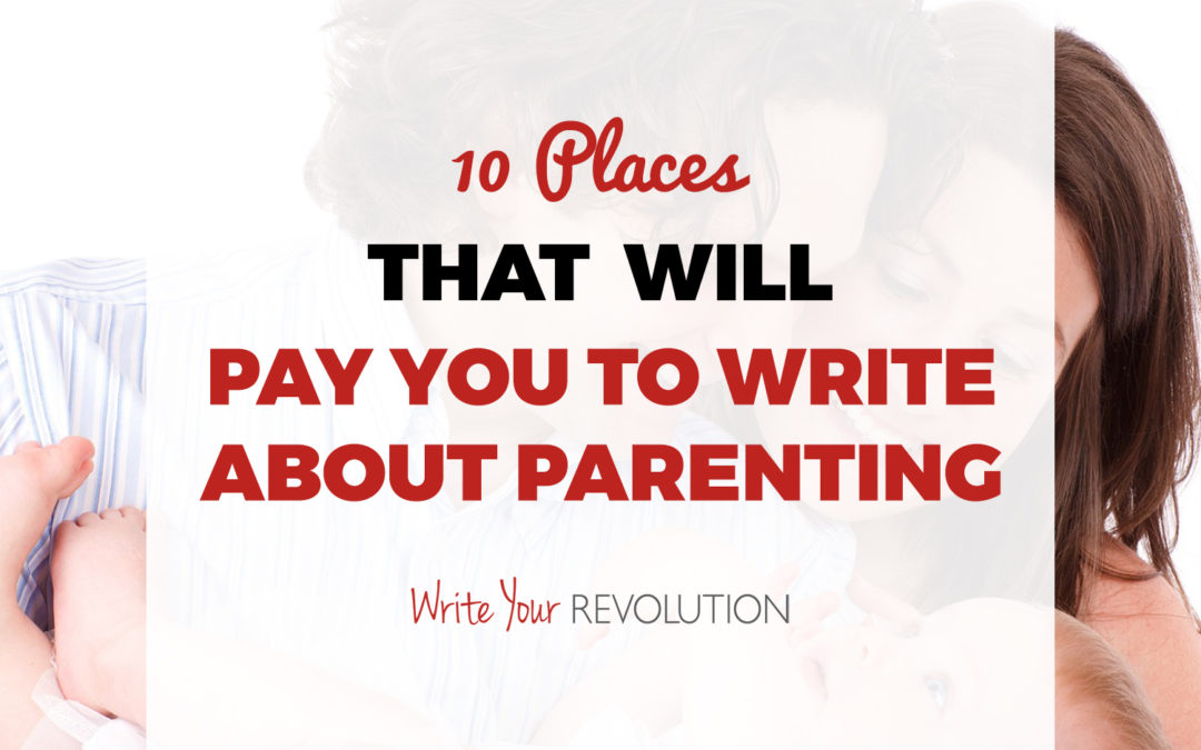 10 Places That Will Pay You to Write About Parenting