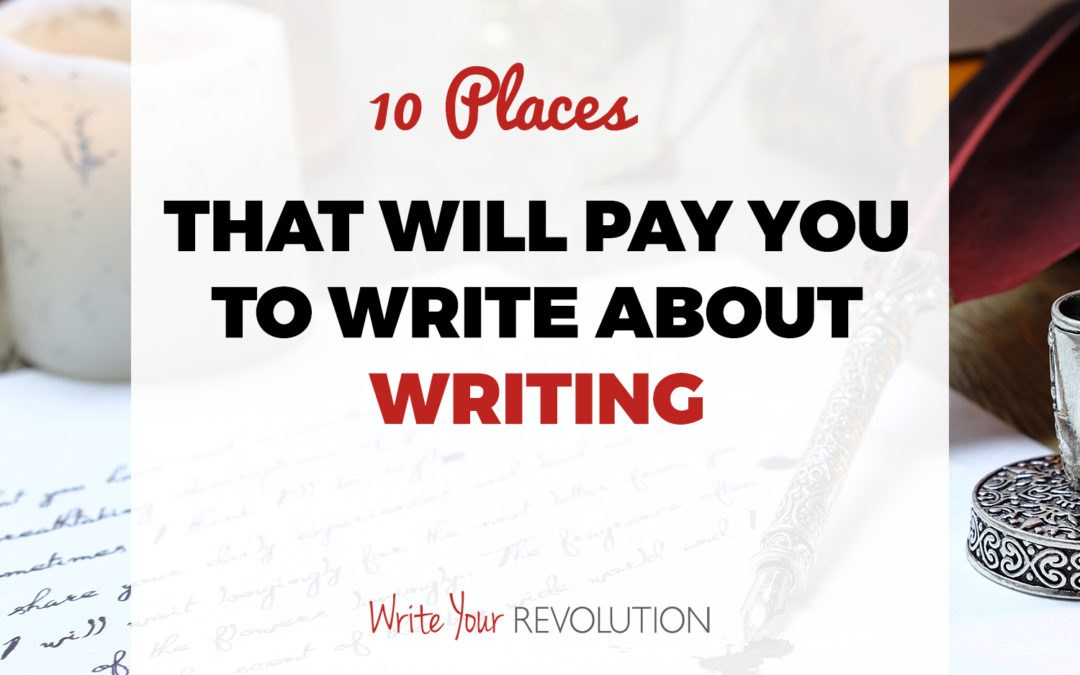 10 Places That Will Pay You to Write About Writing