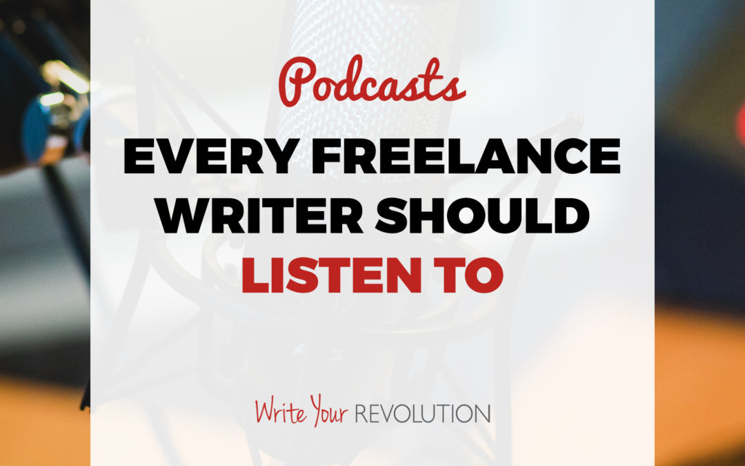 7 Podcasts Every Freelance Writer Should Listen To