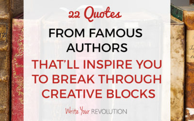 22 Quotes from Famous Authors That'll Inspire You to Break Through Creative Blocks