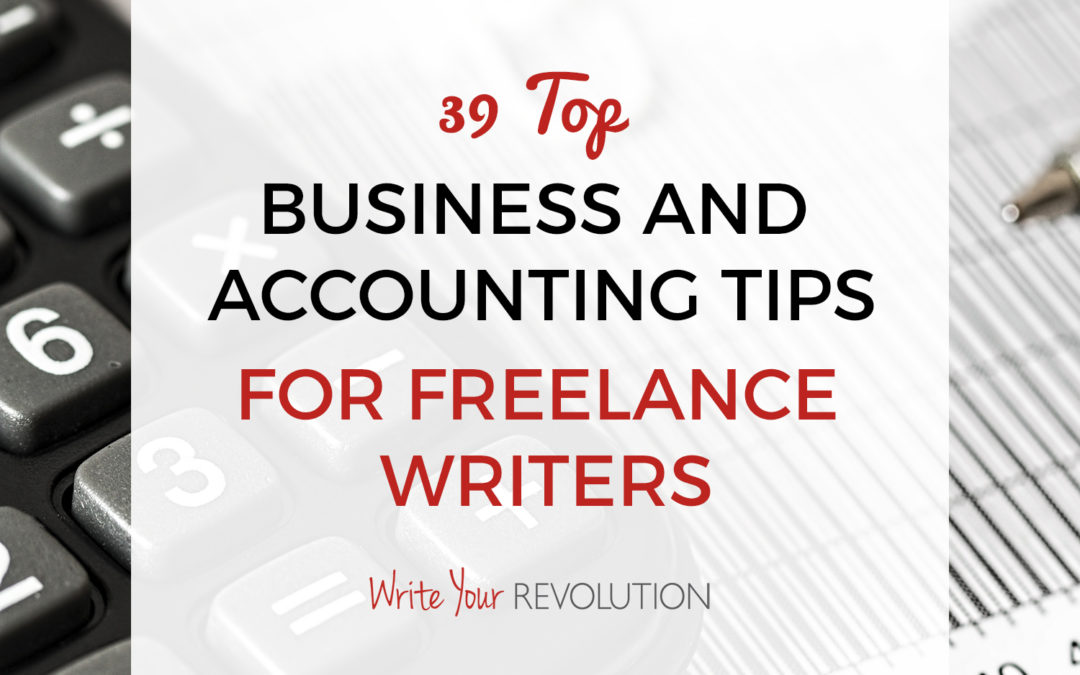 39 Top Business and Accounting Tips for Freelance Writers